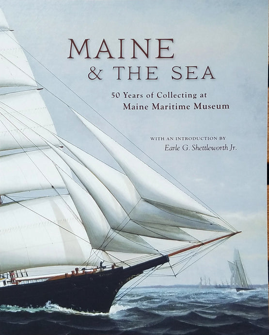Maine & the Sea: 50 Years of Collecting at Maine Maritime Museum