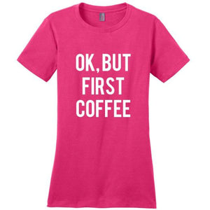 OK BUT FIRST COFFEE T-SHIRT - Pink / XS