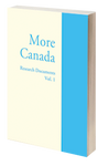 The More Canada Report - Research Documents: Vol.1