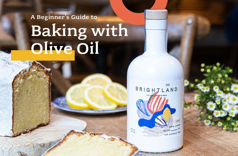 A Beginner's Guide to Baking with Olive Oil