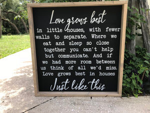 Love Grows Best In Little Houses-Framed Wood Sign