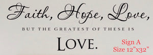 Faith Hope Love The Greatest of these is LOVE 💕