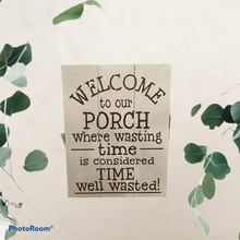Welcome to the Porch Time Well Wasted