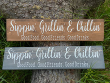 Sippin', Grillin' & Chillin' Wood Sign