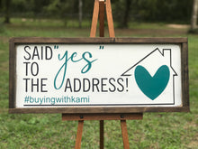 Said Yes To The Address Sold Sign