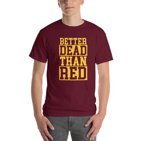 UMN Better Dead Than Red T-Shirt