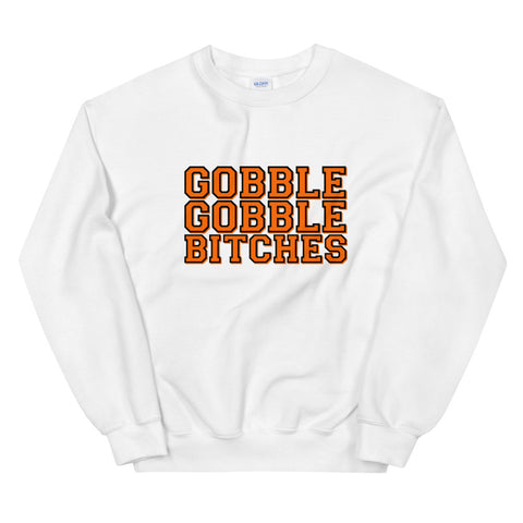 Virginia Tech - Gobble Gobble Bitches Sweatshirt