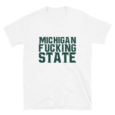 Michigan State - Michigan Fucking State