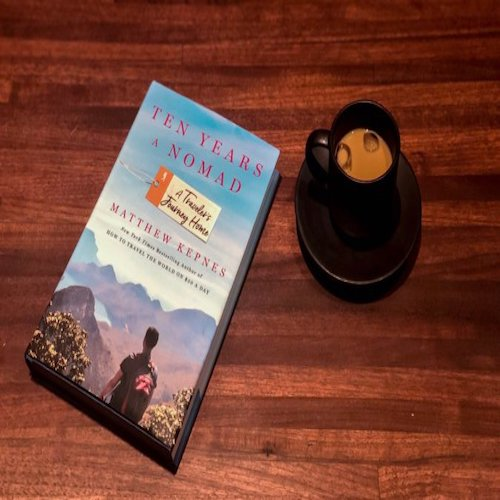 Book Review - Ten Years a Nomad: A Traveler's Journey Home