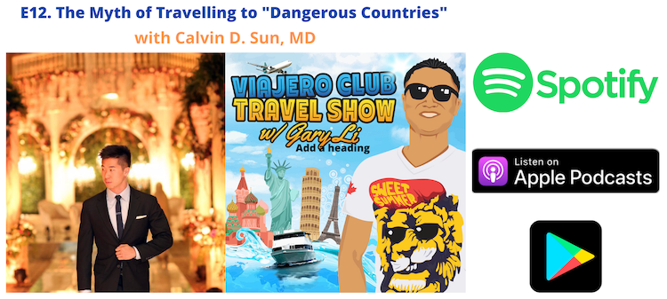 "Episode 12 – The Myths of Traveling to ""Dangerous"" Countries with Calvin Sun"