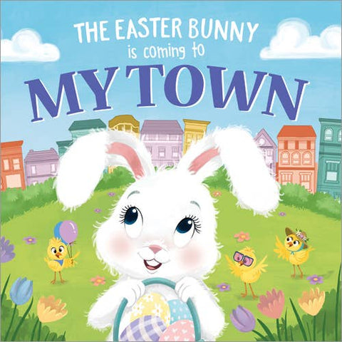 Easter Bunny Is Coming To My Town