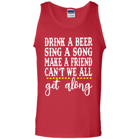 Drink A Beer Sing A Song Make A Friend Can't We All Get Along Walmart Tee
