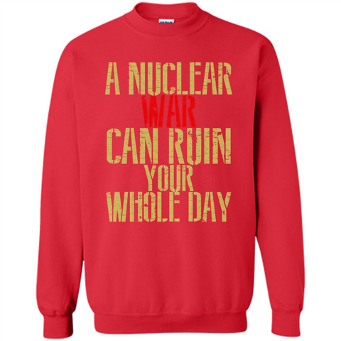 A Nuclear War Can Ruin Your Whole Day