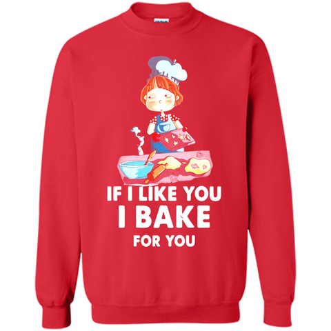 Baby If I Like You I Bake For You Walmart Tee