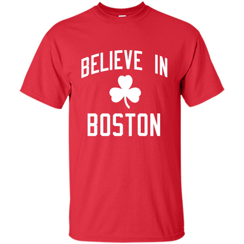 Believe In Boston Celtics Shirt