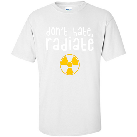 Don't Hate Radiate