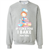 Image of Baby If I Like You I Bake For You Walmart Tee