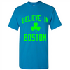 Image of Believe In Boston Shirt
