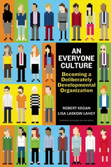 An Everyone Culture: Becoming a Deliberately Developmental Organization (Robert Kegan)