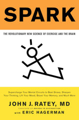 Spark: The Revolutionary New Science of Exercise and the Brain (John Ratey)