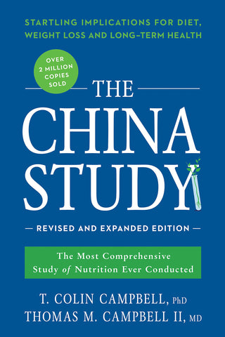 The China Study (T. Colin Campbell PhD, Thomas M. Campbell MD) | Clarifications Coaching LLC