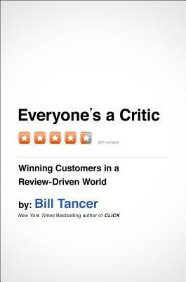Everyone's a Critic | Bill Tancer | Reading List | Clarifications Coaching LLC