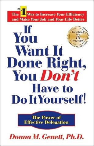 If You Want It Done Right, You Don't Have to Do It Yourself! | Donna M. Genett | Reading List