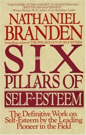 The Six Pillars of Self Esteem | Nathaniel Branden | Reading List | Clarifications Coaching LLC
