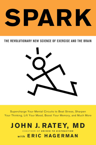 Spark: The Revolutionary New Science of Exercise and the Brain (John Ratey) | Clarifications Coaching LLC