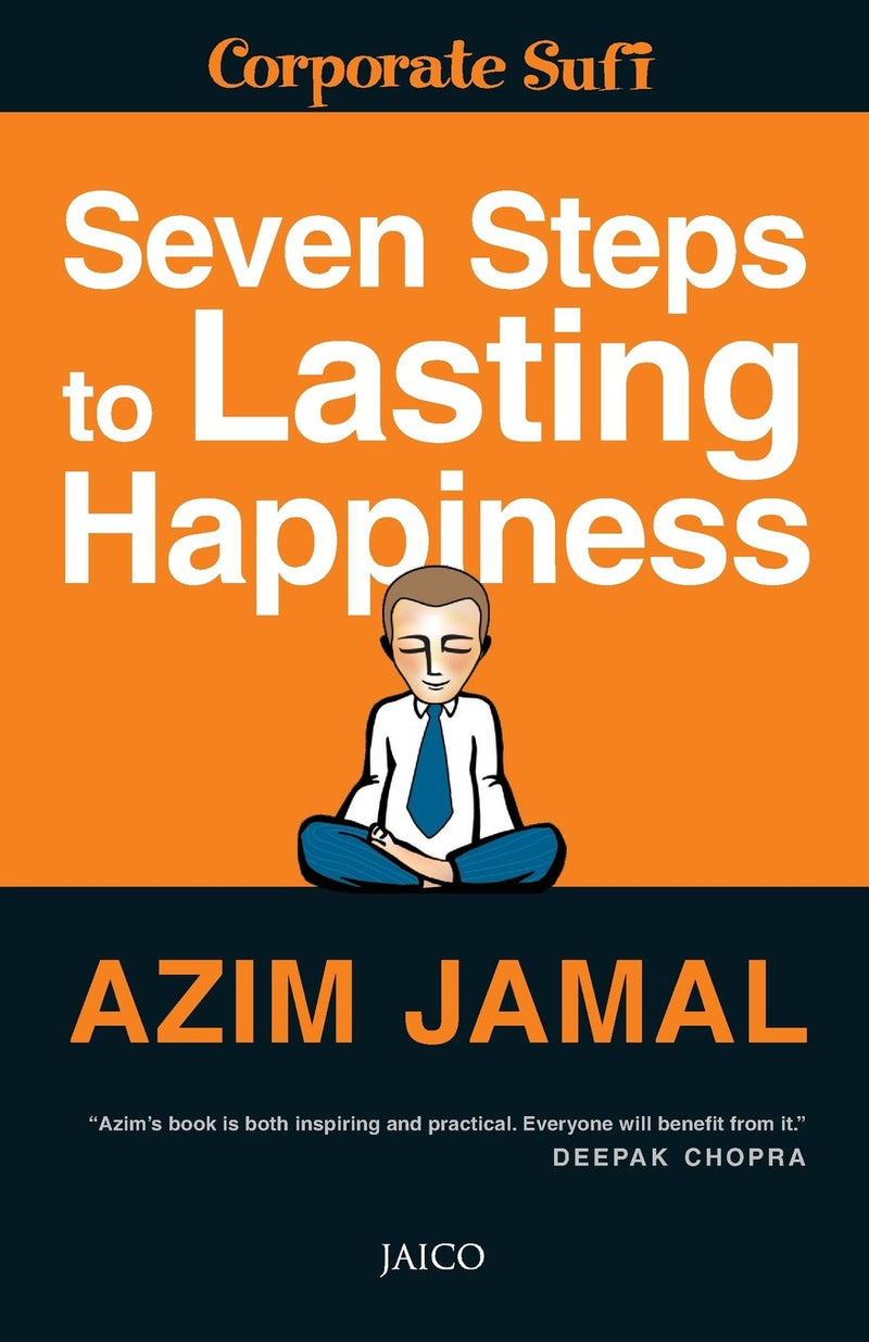 Seven Steps to Lasting Happiness (Corporate Sufi): 1