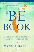The Be Book: A Journey into Miracles and Self Liberation