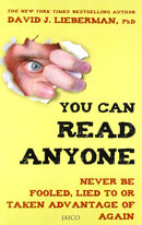 You Can Read Anyone: Never be Fooled, Lied to or Taken Advantage of Again