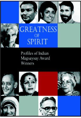 Greatness of Spirit: Profiles of Indian Magsasay Award Winners