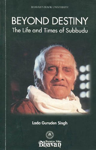 Beyond Destiny - The Life and Times of Subbudu