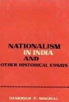 Nationalism in India and other Historical Essays [Hardcover] D.P. Singhal
