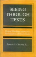 Seeing through texts: Doing theology among the Srivaisnavas of South India [Paperback] Francis S. Clooney