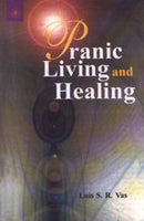 Pranic Living and Healing [Paperback] S.R. Vas