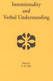 Intentionality and Verbal Understanding [Paperback] Ed. Prof. Dr. V.N. Jha