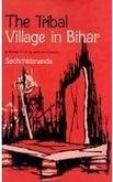 Tribal Villages in Bihar Sachchidananda
