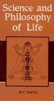 Science and Philosophy of Life [Hardcover] M.C. Nath