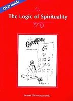 The Logic Of Spirituality With Dvd
