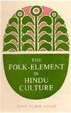Folk Elements of Hindu Culture ; A Contribution to Socio-Religious Studies in Hindu Folk Institutions [Hardcover] Benoy Kumar Sarkar