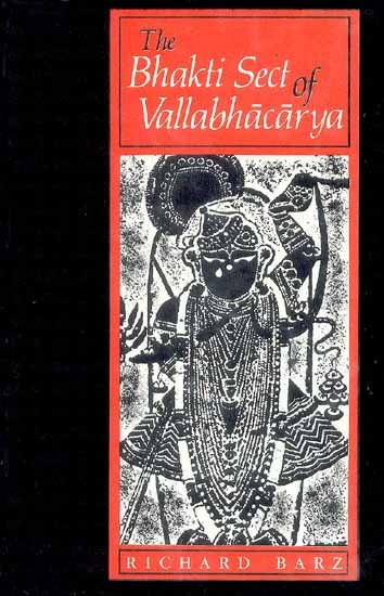The Bhakti Sect of Vallabhacarya