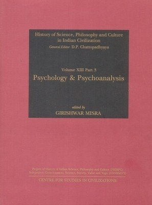 Psychology & Psychoanalysis (History of Science, Philosophy and Culture in Indian Civilization) [Hardcover] Misra, Girishwar