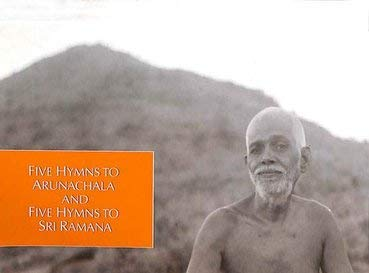 Five Hymns to Arunachala and Five Hymns to Sri Ramana [Paperback] Sri Ramana
