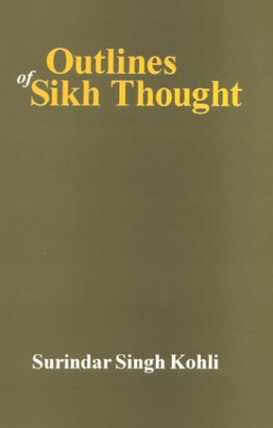 Outlines of Sikh Thought [Hardcover] Kohli, Surindar Singh