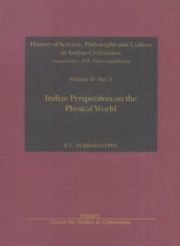 Indian Perspectives on the Physical World (History of Science, Philosophy & Culture in Indian Civilization) [Hardcover] B. V. Subbarayappa