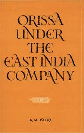 Orissa Under the East India Company [Hardcover] Patra, K. M.