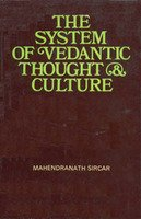 The System Of Vedantic Thought And Culture [Hardcover] Mahendranath Sircar