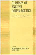 Glimpses of Ancient Indian Poetics (FROM BHARATA TO JAGANNATHA) (English and Sanskrit Edition) [Hardcover] Pandey, Sudhakar and Jha, V. N.